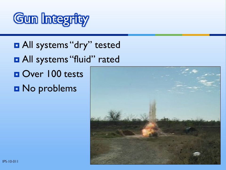 " All systems ""dry"" tested  All systems ""fluid"" rated  Over 100 tests  No problems IPS-10-011 18"