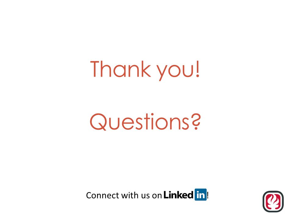 Thank you! Questions? Connect with us on !