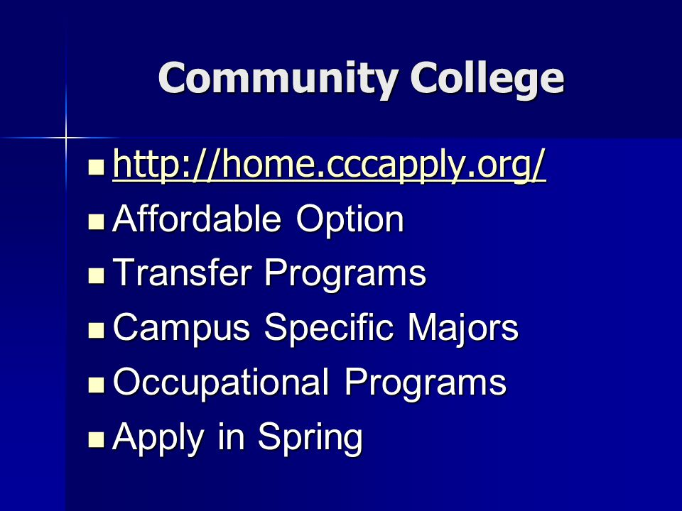 Community College http://home.cccapply.org/ http://home.cccapply.org/ http://home.cccapply.org/ Affordable Option Affordable Option Transfer Programs