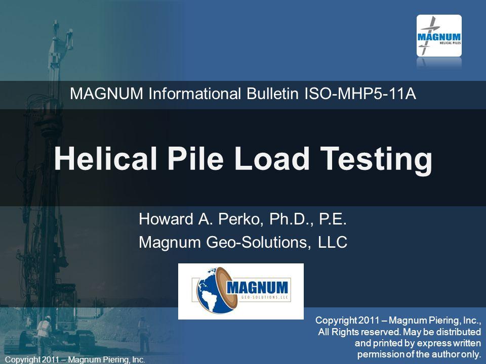Copyright 2011 – Magnum Piering, Inc.