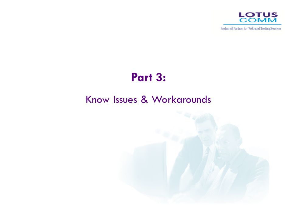 Part 3: Know Issues & Workarounds