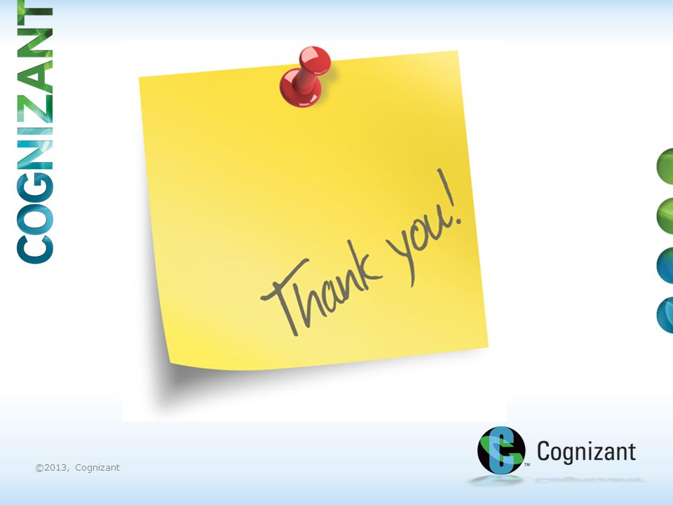 ©2013, Cognizant THANK YOU