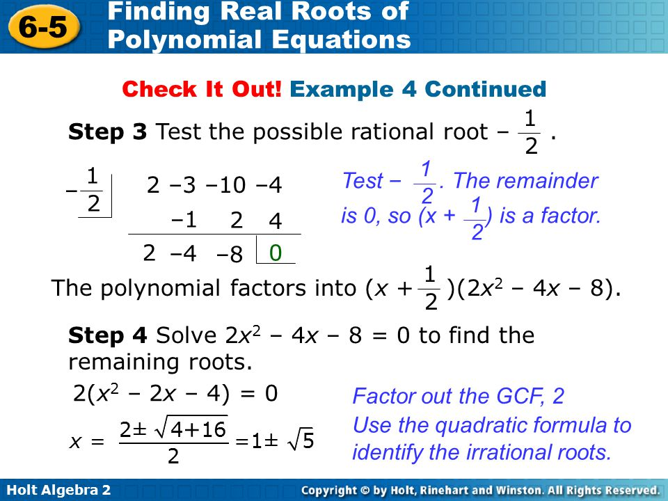 Holt Algebra 2 6-5 Finding Real Roots of Polynomial Equations Check It Out.
