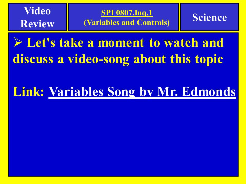  Let s take a moment to watch and discuss a video-song about this topic Link: Variables Song by Mr.