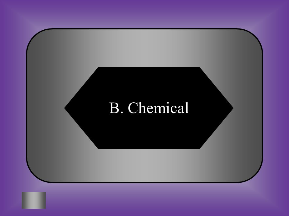 A:B: mechanicalchemical #18 6CO 2 + 6H 2 O + sunlight energy C 6 H 12 O 6 + 6O 2 The light energy that is shown in this reaction is converted into ______ energy.