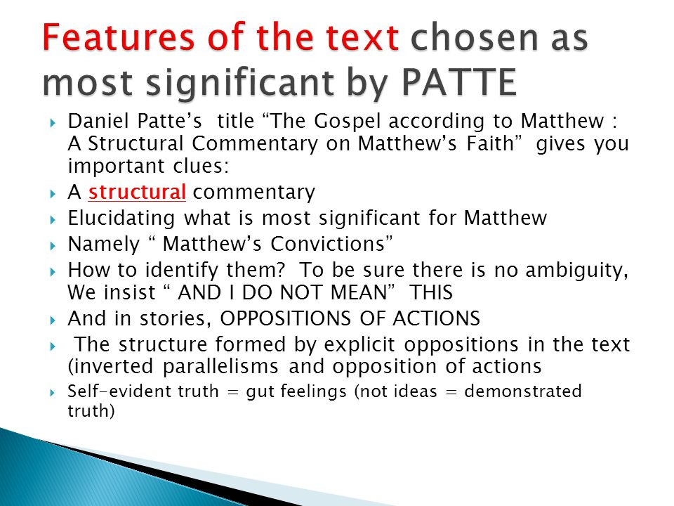  Daniel Patte's title The Gospel according to Matthew : A Structural Commentary on Matthew's Faith gives you important clues:  A structural commentary  Elucidating what is most significant for Matthew  Namely Matthew's Convictions  How to identify them.