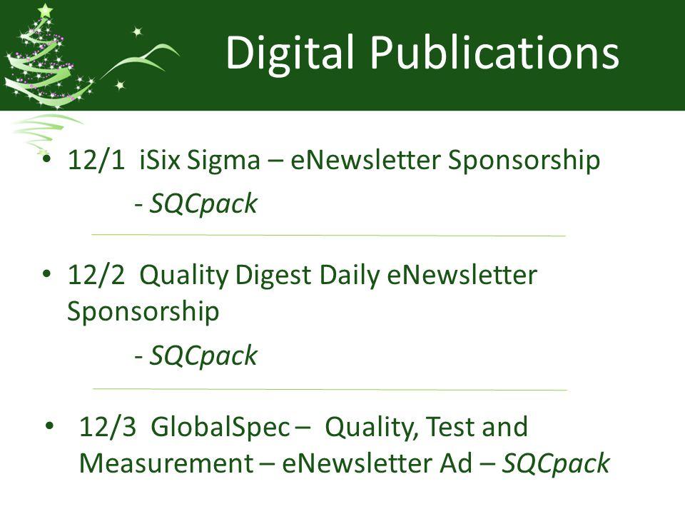 Digital Publications 12/1 iSix Sigma – eNewsletter Sponsorship - SQCpack 12/2 Quality Digest Daily eNewsletter Sponsorship - SQCpack 12/3 GlobalSpec – Quality, Test and Measurement – eNewsletter Ad – SQCpack
