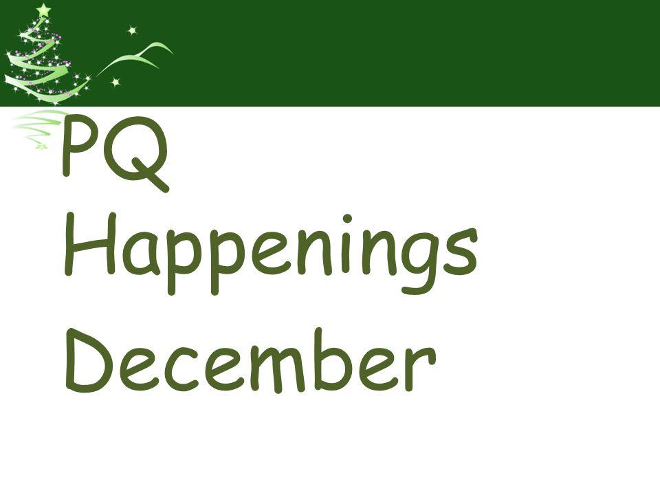 PQ Happenings December