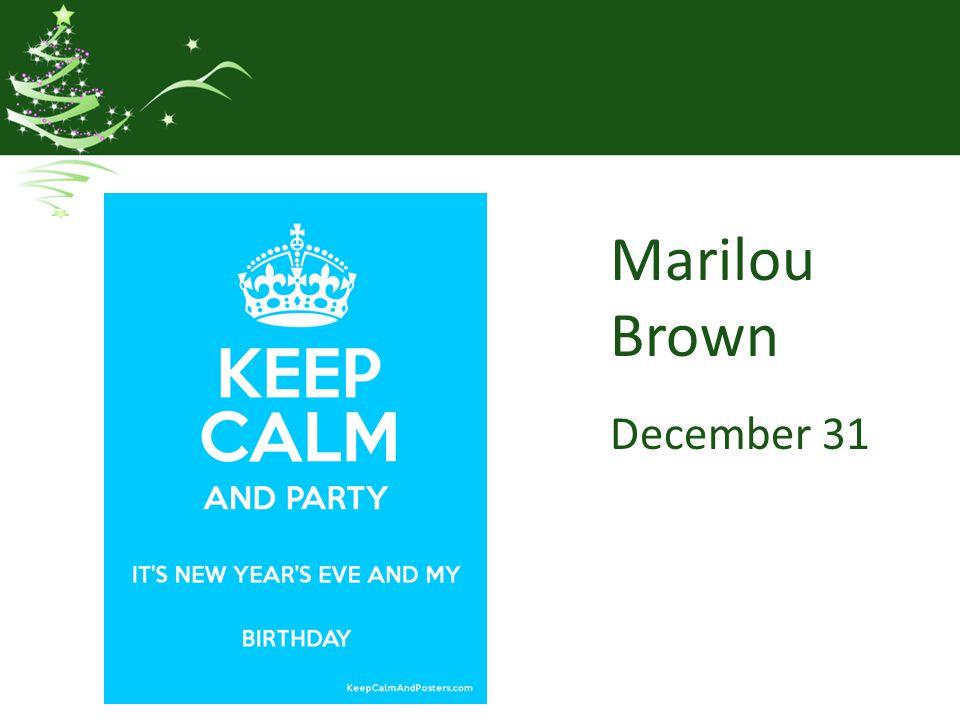 Marilou Brown December 31