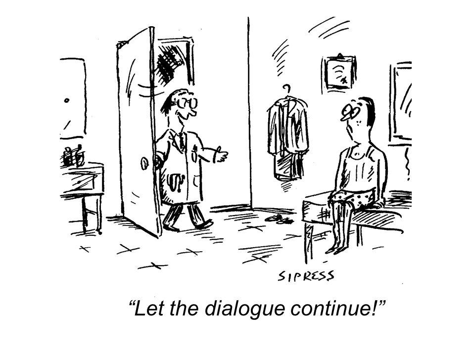 Let the dialogue continue!