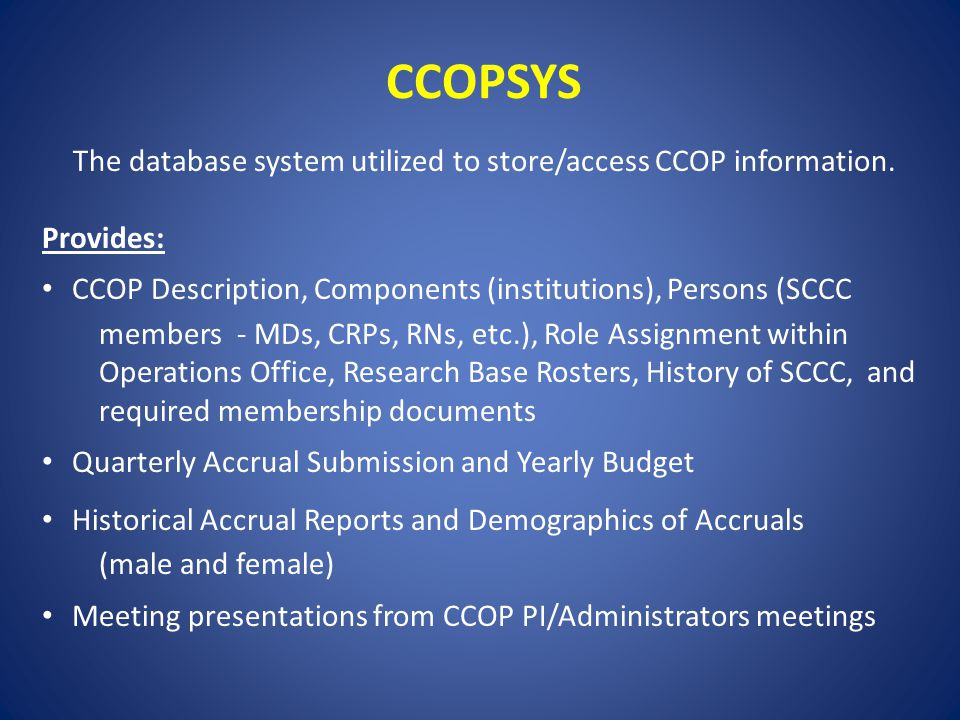 CCOPSYS The database system utilized to store/access CCOP information.