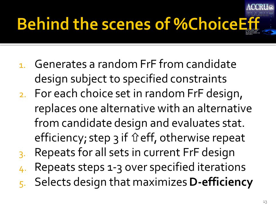 1. Generates a random FrF from candidate design subject to specified constraints 2. For each choice set in random FrF design, replaces one alternative