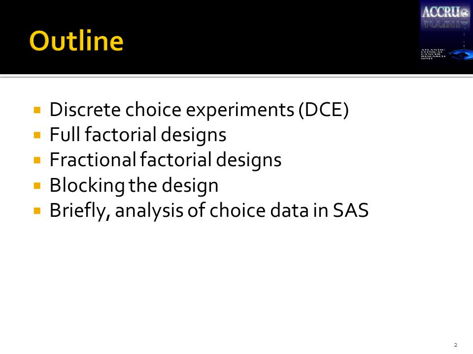  Choice-based form of stated preference elicitation  Based on idea that even if people can't provide a direct measure of value, they can usually indicate which scenario they prefer 3