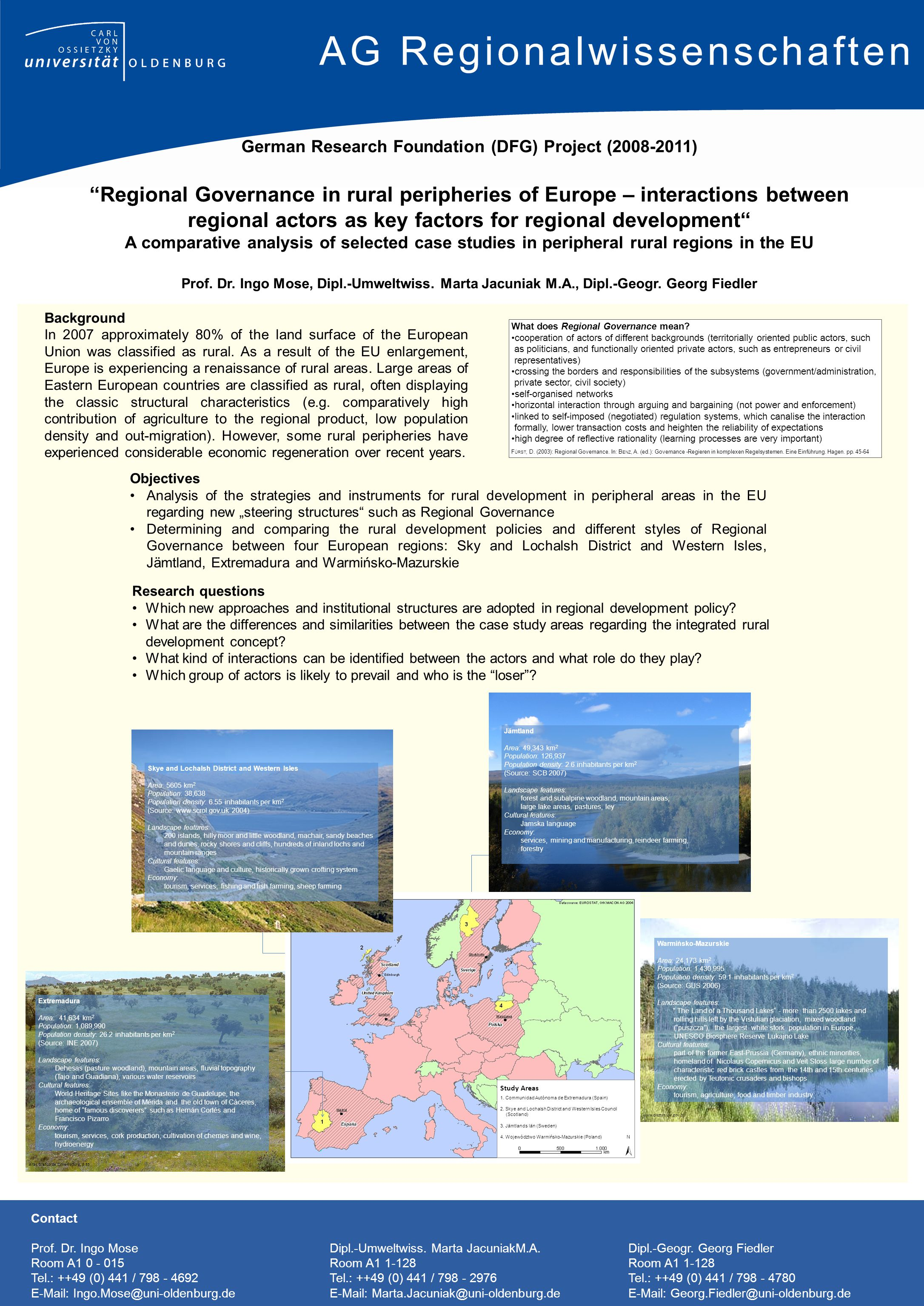 "Objectives Analysis of the strategies and instruments for rural development in peripheral areas in the EU regarding new ""steering structures such as Regional Governance Determining and comparing the rural development policies and different styles of Regional Governance between four European regions: Sky and Lochalsh District and Western Isles, Jämtland, Extremadura and Warmińsko-Mazurskie Background In 2007 approximately 80% of the land surface of the European Union was classified as rural."