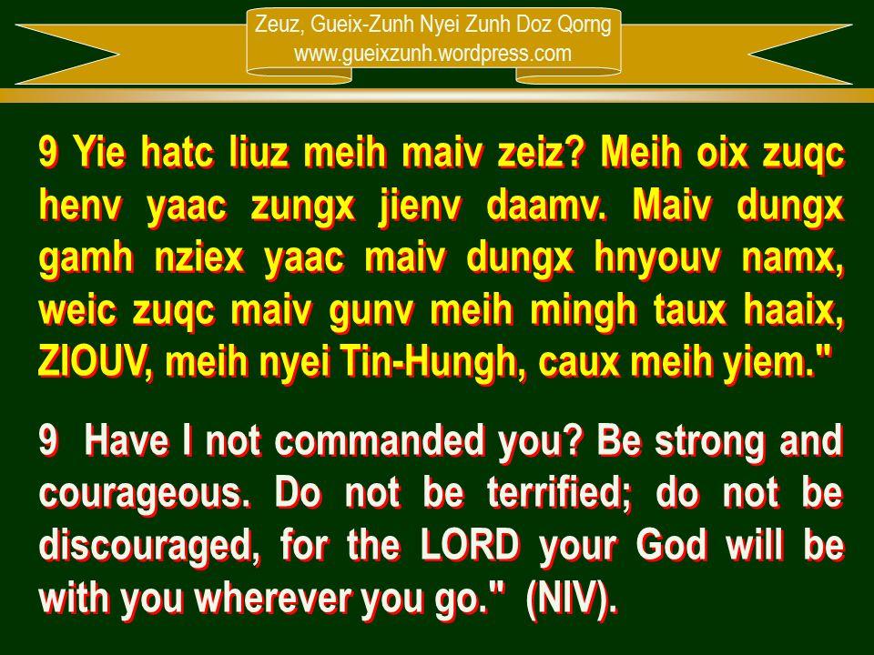 Zeuz, Gueix-Zunh Nyei Zunh Doz Qorng www.gueixzunh.wordpress.com 9 Yie hatc liuz meih maiv zeiz? Meih oix zuqc henv yaac zungx jienv daamv. Maiv dungx