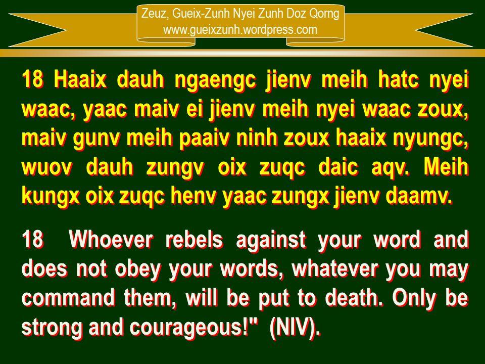 Zeuz, Gueix-Zunh Nyei Zunh Doz Qorng www.gueixzunh.wordpress.com 18 Haaix dauh ngaengc jienv meih hatc nyei waac, yaac maiv ei jienv meih nyei waac zo