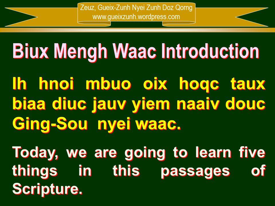 Zeuz, Gueix-Zunh Nyei Zunh Doz Qorng www.gueixzunh.wordpress.com Biux Mengh Waac Introduction Ih hnoi mbuo oix hoqc taux biaa diuc jauv yiem naaiv dou
