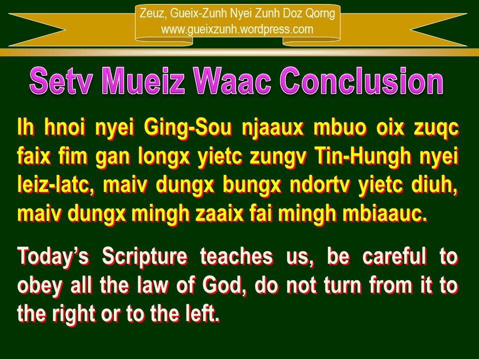 Zeuz, Gueix-Zunh Nyei Zunh Doz Qorng www.gueixzunh.wordpress.com Ih hnoi nyei Ging-Sou njaaux mbuo oix zuqc faix fim gan longx yietc zungv Tin-Hungh n