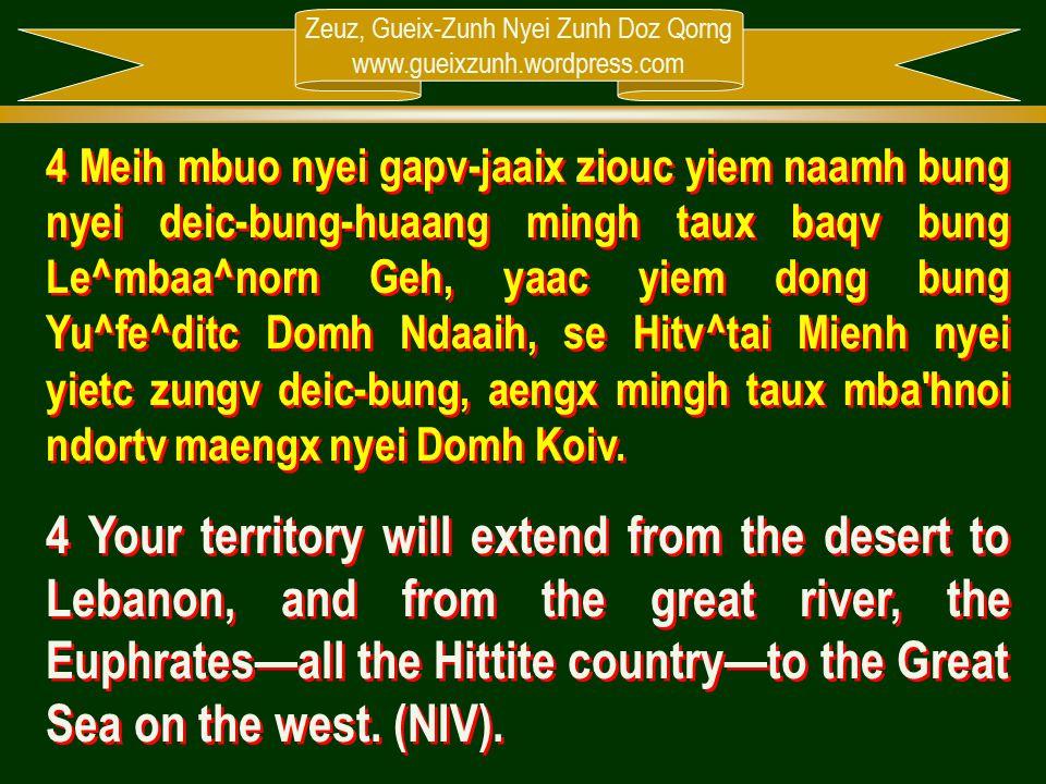 Zeuz, Gueix-Zunh Nyei Zunh Doz Qorng www.gueixzunh.wordpress.com 4 Meih mbuo nyei gapv-jaaix ziouc yiem naamh bung nyei deic-bung-huaang mingh taux ba