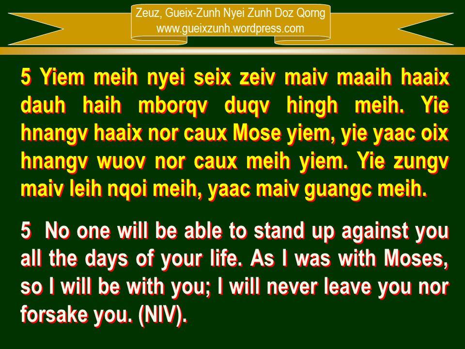 Zeuz, Gueix-Zunh Nyei Zunh Doz Qorng www.gueixzunh.wordpress.com 5 Yiem meih nyei seix zeiv maiv maaih haaix dauh haih mborqv duqv hingh meih. Yie hna