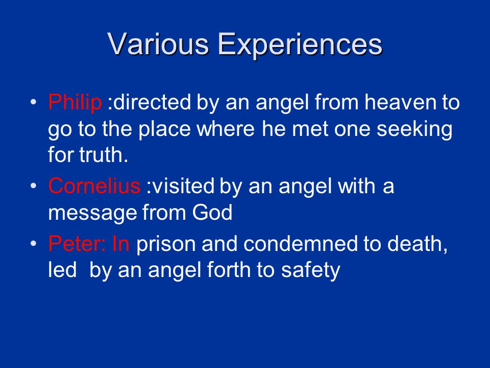 Various Experiences Philip :directed by an angel from heaven to go to the place where he met one seeking for truth.