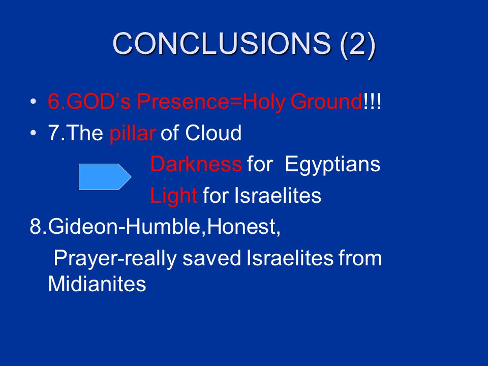 CONCLUSIONS (2) 6.GOD's Presence=Holy Ground!!.