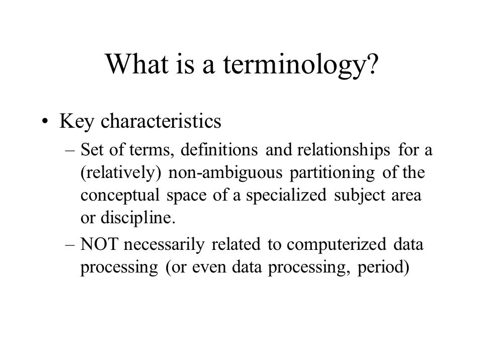 What is a terminology.