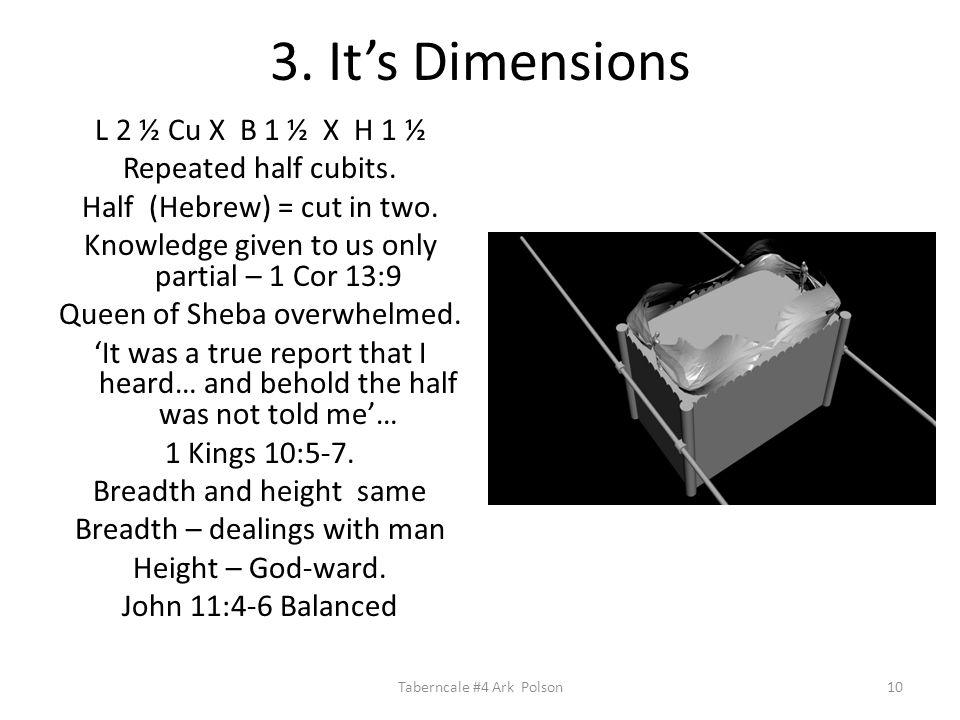 3. It's Dimensions L 2 ½ Cu X B 1 ½ X H 1 ½ Repeated half cubits.