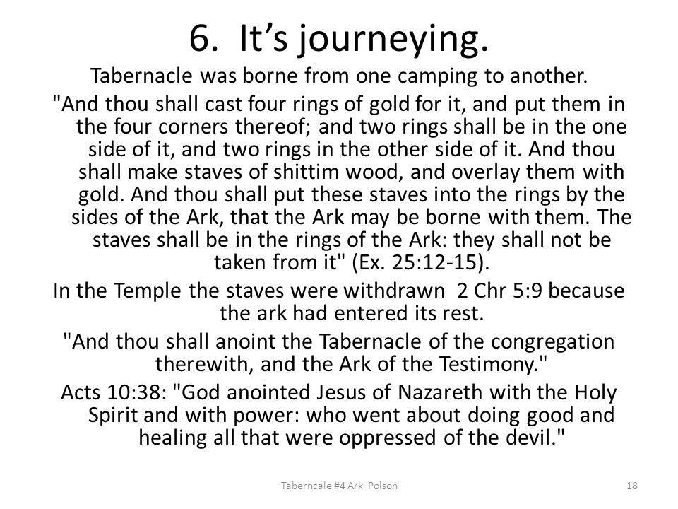 6. It's journeying. Tabernacle was borne from one camping to another.