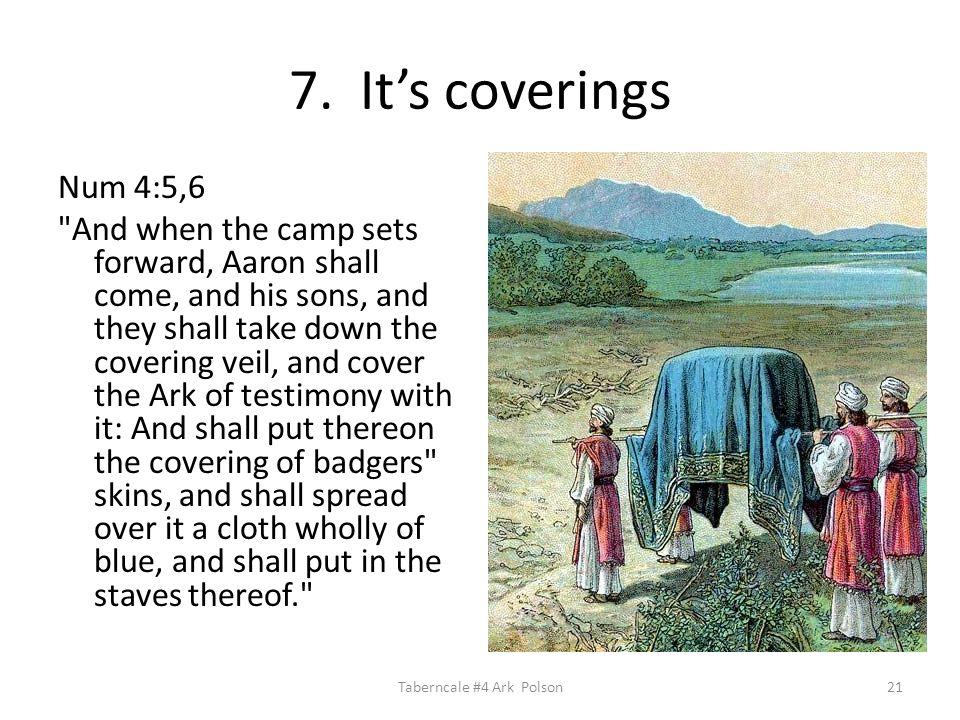 7. It's coverings Num 4:5,6