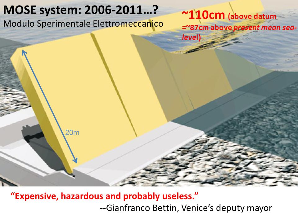 MOSE system: 2006-2011….