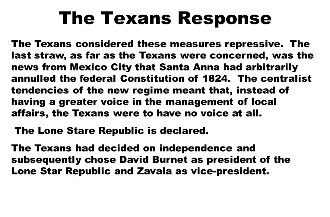 The Texans Response The Texans considered these measures repressive.