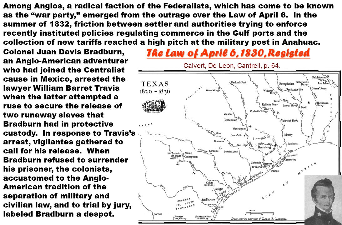 In June of 1832, a party of Anglo Texas from around Anahuac and the port town of Brazoria marched on Bradburn's garrison.
