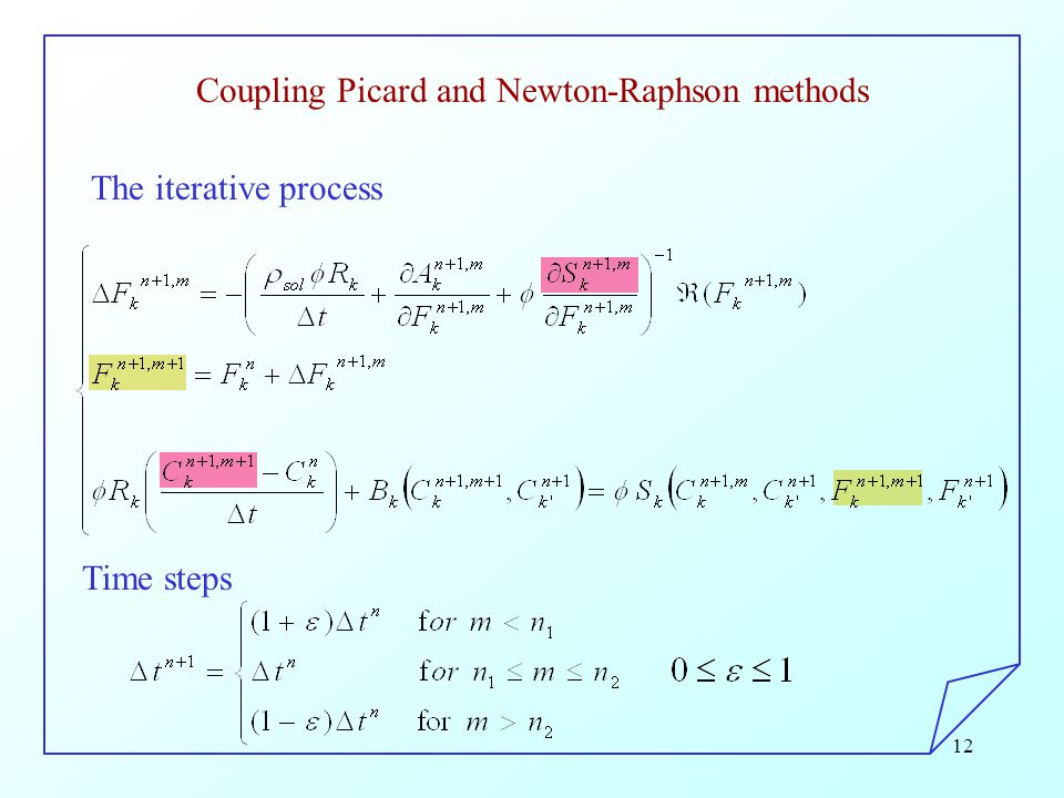 12 Coupling Picard and Newton-Raphson methods The iterative process Time steps