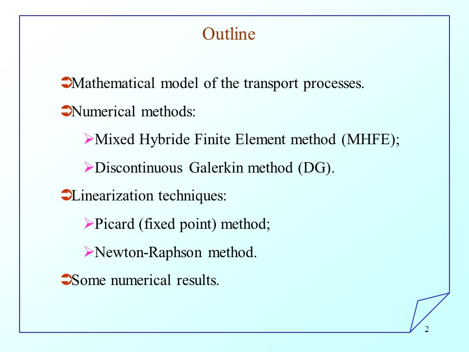 2 Outline  Mathematical model of the transport processes.