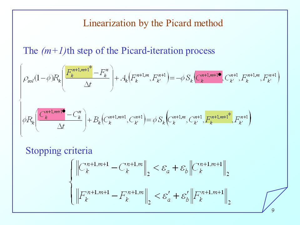 9 Linearization by the Picard method The (m+1)th step of the Picard-iteration process Stopping criteria