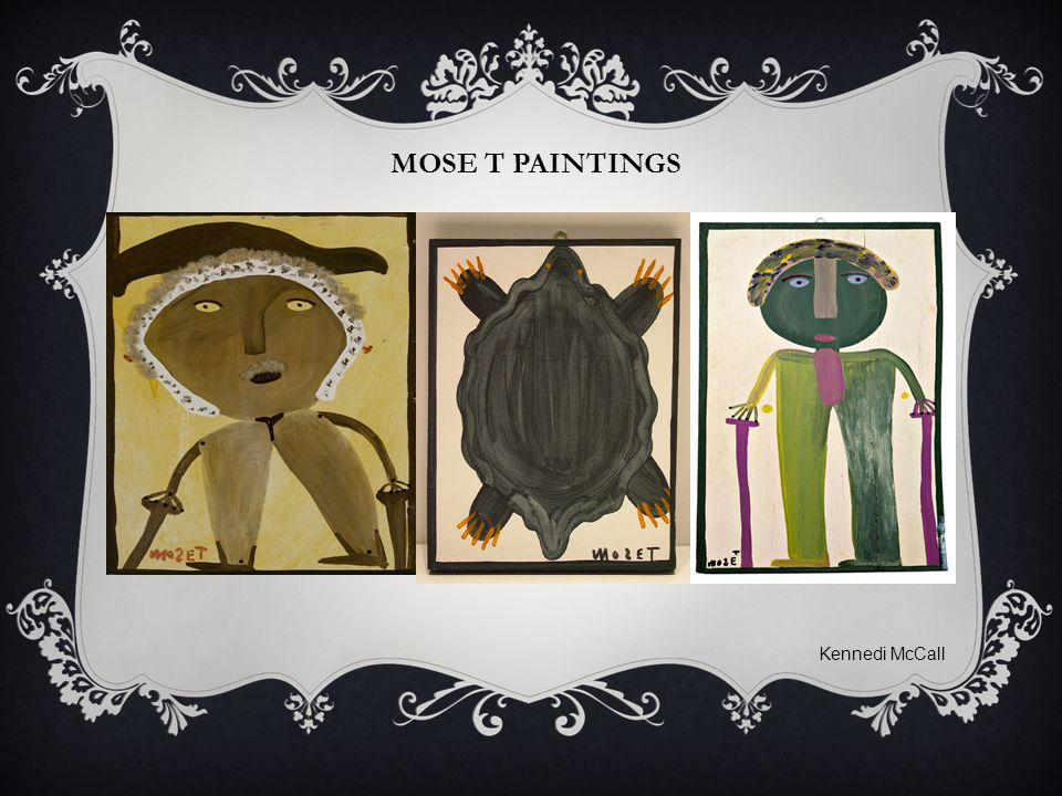 MOSE T PAINTINGS Kennedi McCall