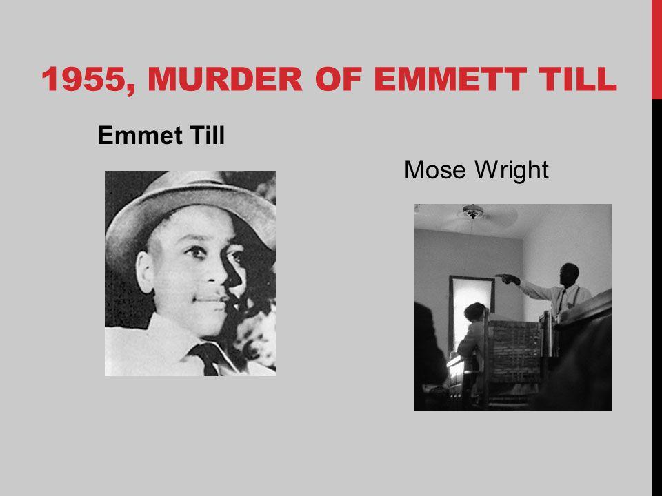 1955, MURDER OF EMMETT TILL Emmet Till Mose Wright