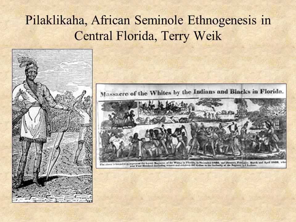 Pilaklikaha, African Seminole Ethnogenesis in Central Florida, Terry Weik