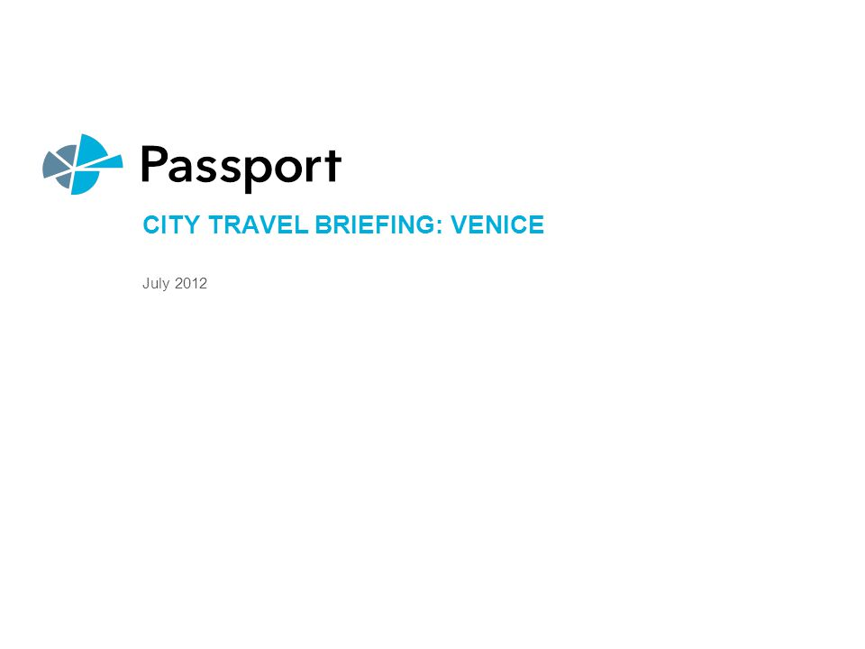 CITY TRAVEL BRIEFING: VENICE July 2012