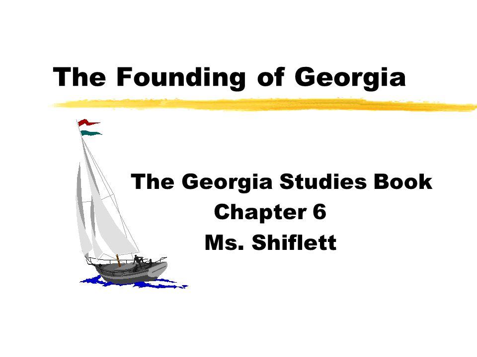 Georgia is Created zJune 20, 1732 zThree.