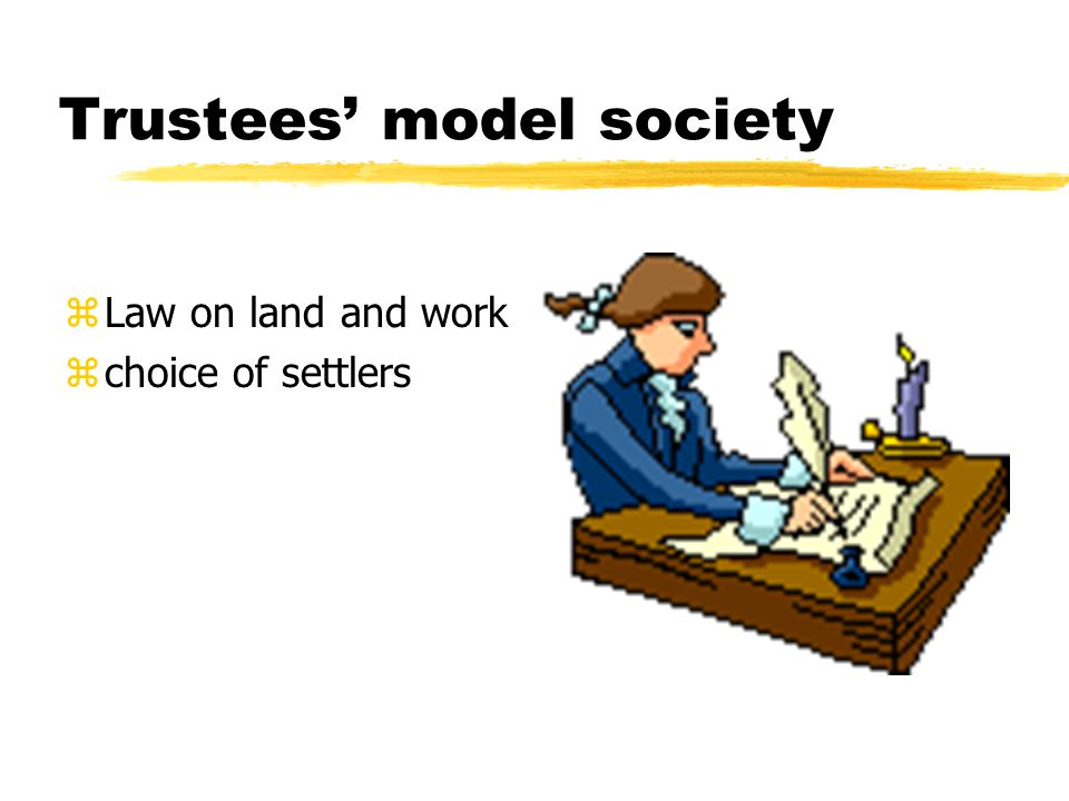 Regulations of the Trustees z Land ownership and inheritance z slavery ban z prohibition