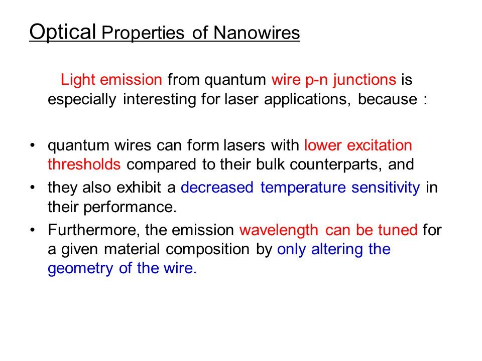 Optical Properties of Nanowires Light emission from quantum wire p-n junctions is especially interesting for laser applications, because : quantum wir