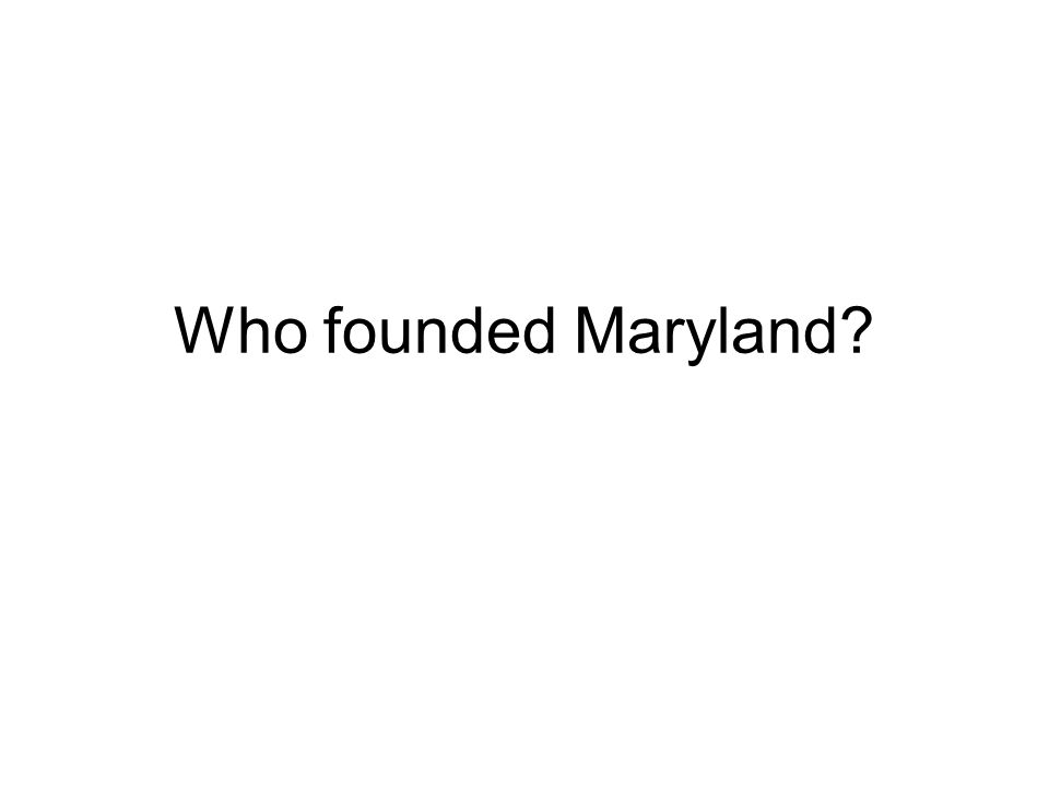 Who founded Maryland