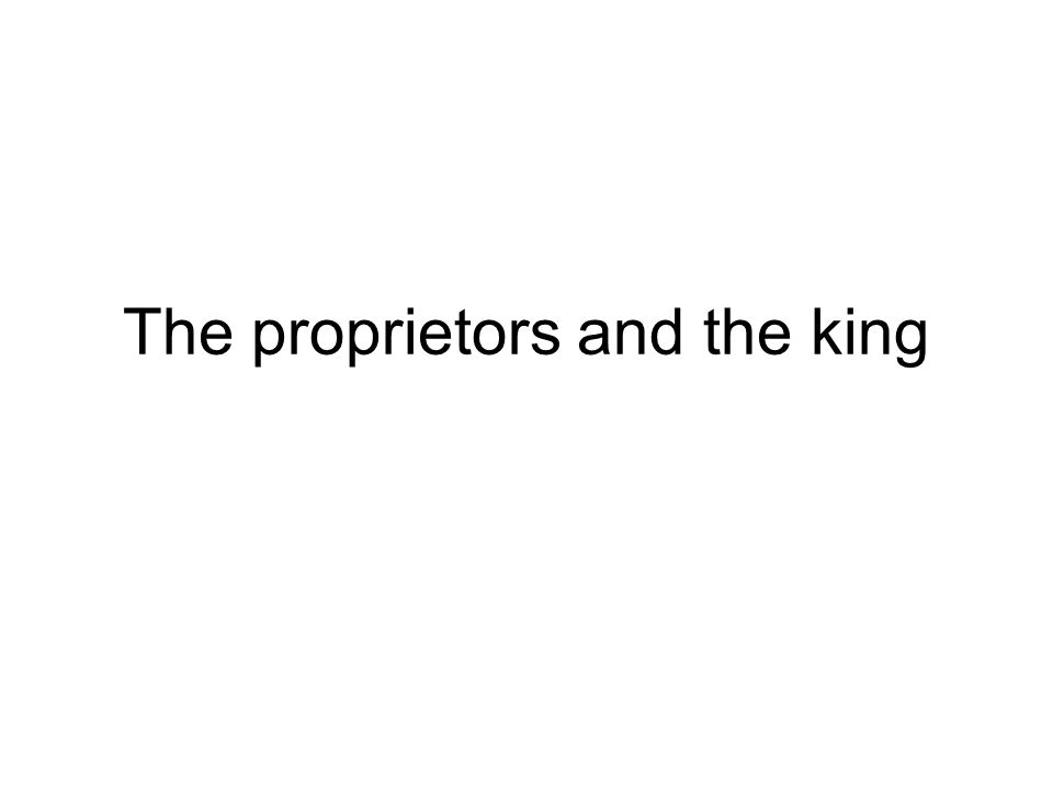The proprietors and the king