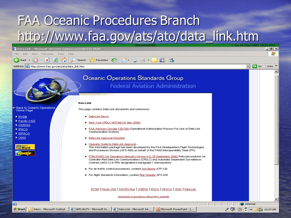 11 FAA Oceanic Procedures Branch http://www.faa.gov/ats/ato/data_link.htm