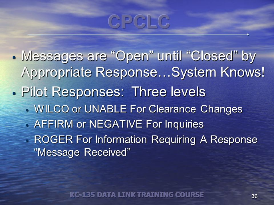 36  Messages are Open until Closed by Appropriate Response…System Knows.