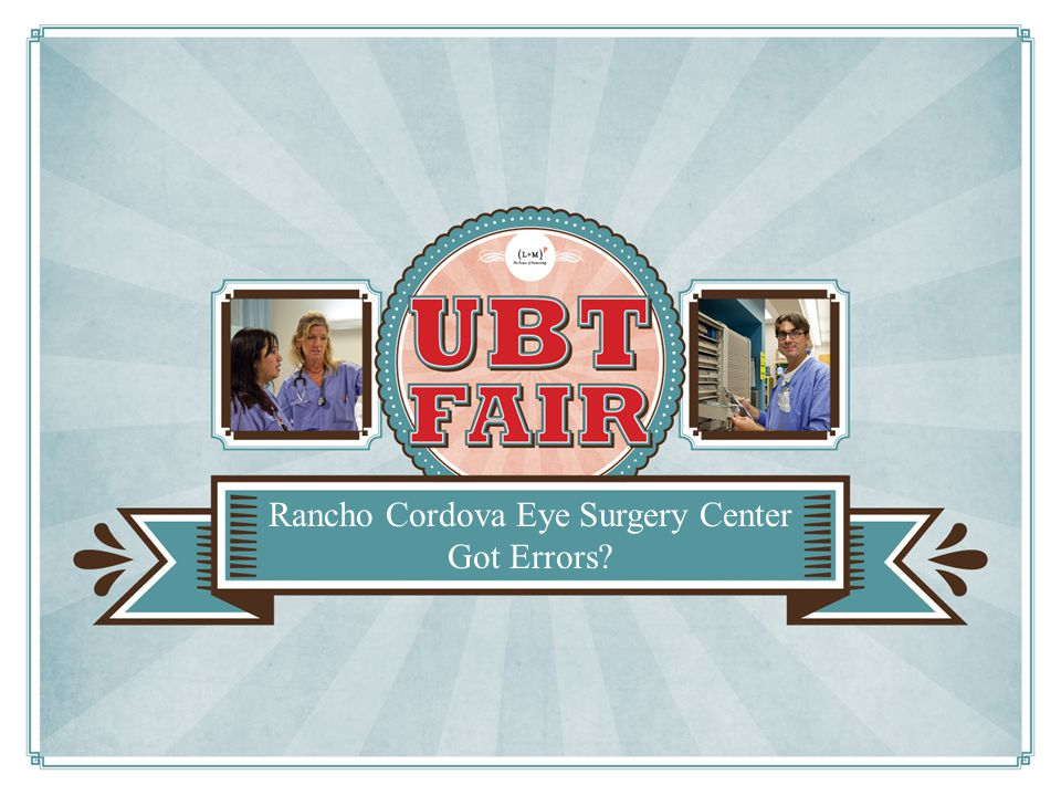 Rancho Cordova Eye Surgery Center Got Errors