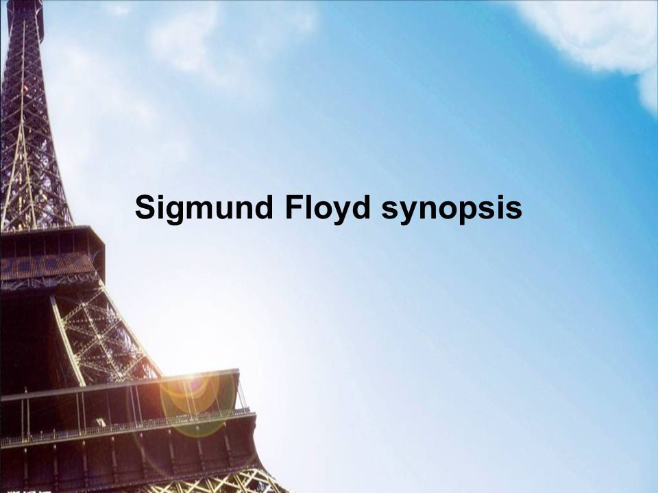 Sigmund Floyd Sigmund Floyd (Sigmund Freud, 1856.5.6 1939.9.23), Jews, Austria psychiatrist and psychoanalyst.