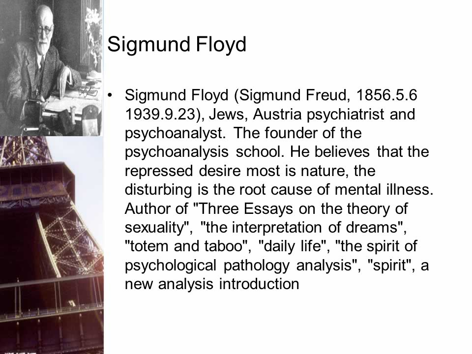 Psychological Main article: psychological development Freud believes that the development of individual desire, such as distillation (sublimation) concept is shown, for changing the object.